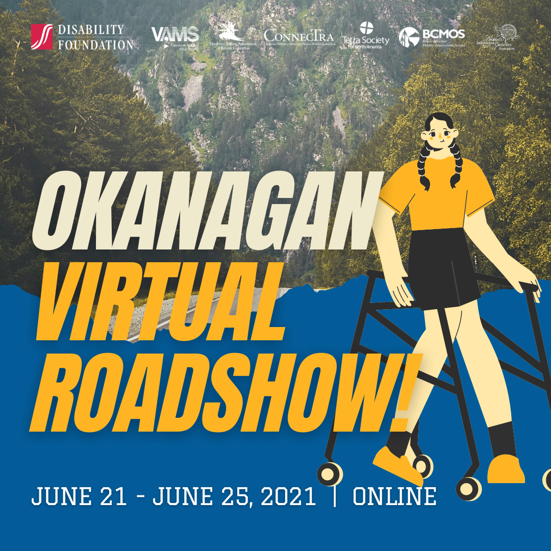 Cartoon girl wearing yellow with assistive walking device in front of a blue background graphic. (Okanagan Virtual Roadshow, June 21-June 25, 2021, Online.).